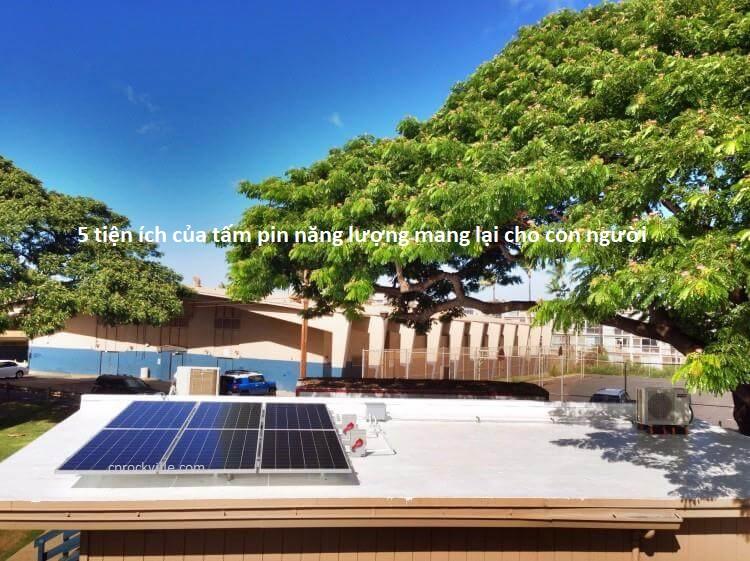 Tiện ích của tấm pin năng lượng điện mặt trời đem lại